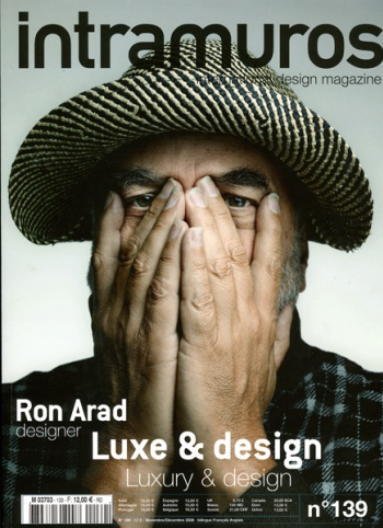 Ron Arad  in the INTRAMUROS Magazine n°139 November/Décember 2008